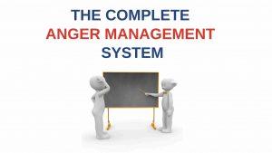 COMPLETE ANGER MANAGEMENT SYSTEM